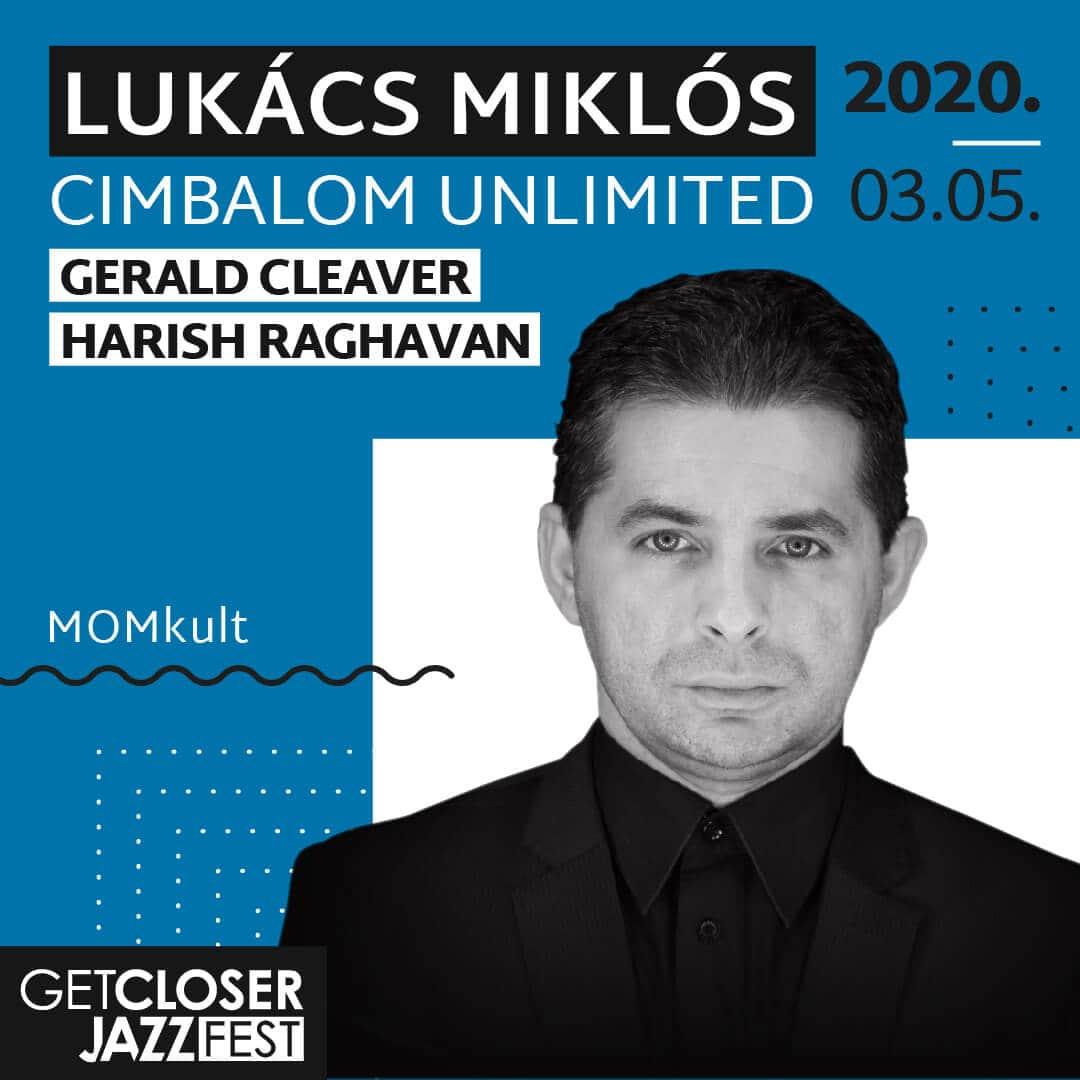 5. GetCloser Jazz Fest   Lukács Miklós Cimbalom Unlimited