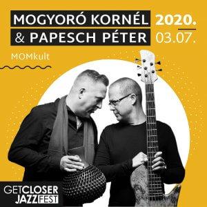 5. GetCloser Jazz Fest   Mogyoró Kornél & Papesch Péter