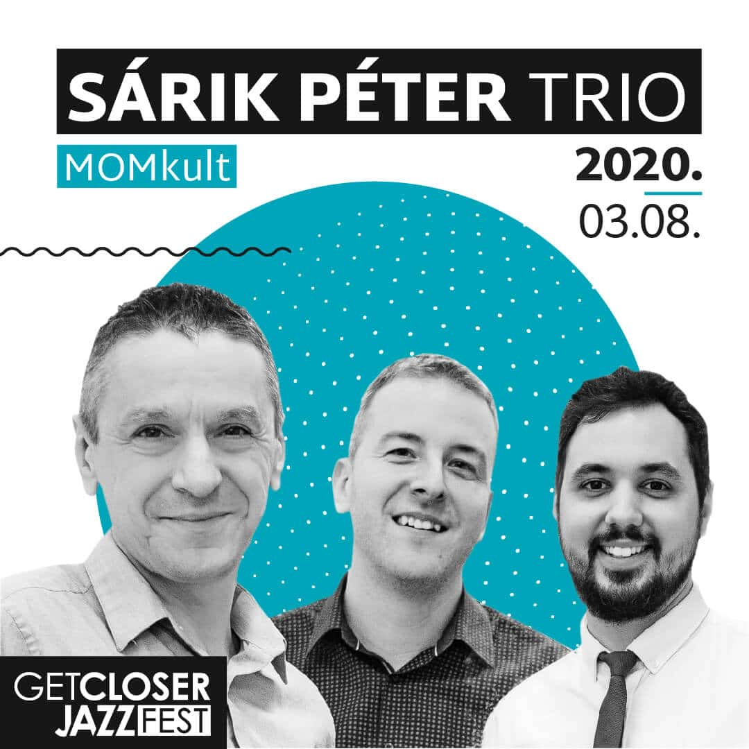 5. GetCloser Jazz Fest | Sárik Péter Trio