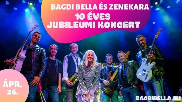 Bagdi Bella és Zenekara | 10 éves jubileumi koncert