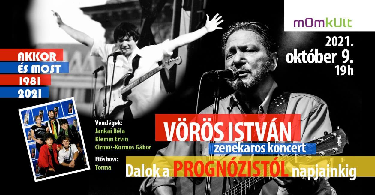 Akkor és Most 1981/2021 | VÖRÖS ISTVÁN zenekaros koncert Dalok a PROGNÓZISTÓL napjainkig