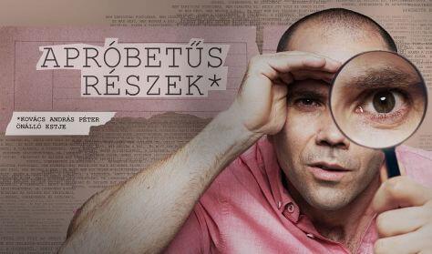 Apróbetűs részek | Kovács András Péter önálló estje