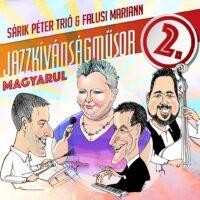 Sárik Péter Trió & Falusi Mariann | Jazzkívánságműsor magyarul 2.