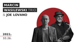 MARCIN WASILEWSKI TRIO & JOE LOVANO
