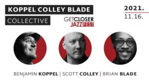 KOPPEL COLLEY BLADE COLLECTIVE | GETCLOSER JAZZ FEST